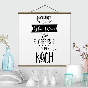 Foto su tessuto da parete con bastone - Prendete un bicchiere di vino - Quadrato 1:1