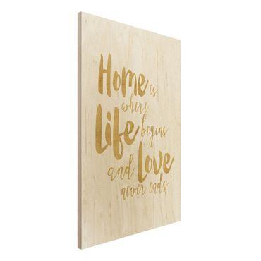 Stampa su legno - La casa è dove Life Begins oro - Verticale 3:2