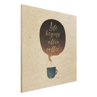 Stampa su legno - La vita inizia dopo i punti di caffè - Quadrato 1:1