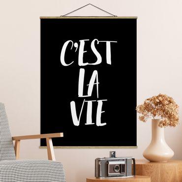 Foto su tessuto da parete con bastone - C'est la Vie - Verticale 4:3