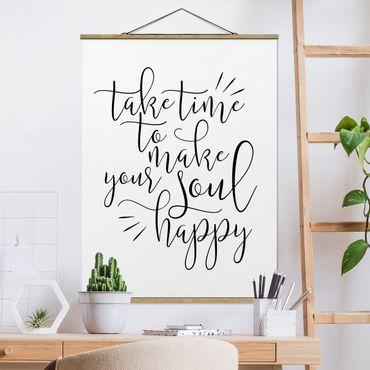 Foto su tessuto da parete con bastone - Prendetevi il tempo per fare la tua anima Felice - Verticale 4:3