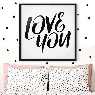 Poster con cornice - Love You - Quadrato 1:1