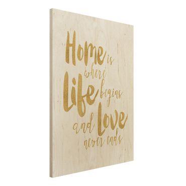 Stampa su legno - La casa è dove Life Begins oro - Verticale 4:3