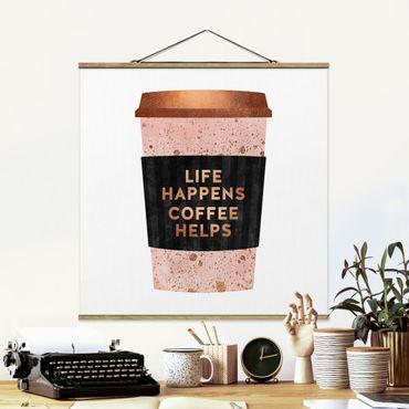 Quadro su tessuto con stecche per poster - Elisabeth Fredriksson - Life Happens caffè aiuta oro - Quadrato 1:1