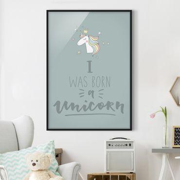 Poster con cornice - I Was Born A Unicorn - Verticale 4:3