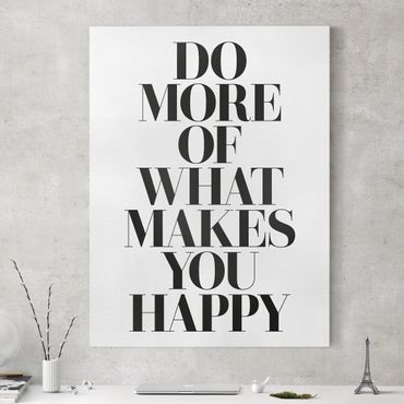 Stampa su tela - Do More Of What Makes You Happy - Verticale 3:4