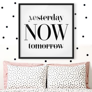 Poster con cornice - Yesterday NOW Tomorrow - Quadrato 1:1