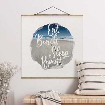 Quadro su tessuto con stecche per poster - Acquerelli - Eat.Beach.Sleep.Repeat. - Quadrato 1:1