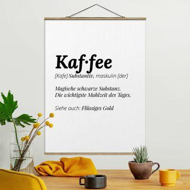 Foto su tessuto da parete con bastone - La definizione di Caffè - Verticale 4:3
