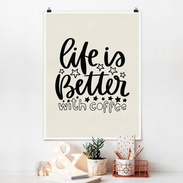 Poster - La vita è migliore con caffè - Verticale 4:3