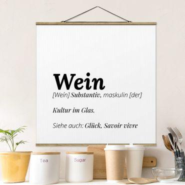 Foto su tessuto da parete con bastone - La definizione di vino - Quadrato 1:1