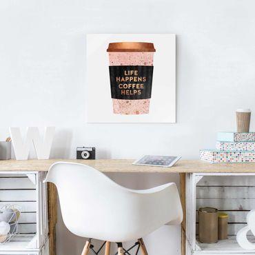 Quadro in vetro - Life Happens caffè aiuta oro - Quadrato 1:1
