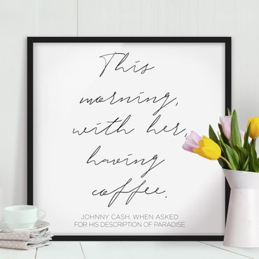 Poster con cornice - This Morning With Her Having Coffee - Quadrato 1:1