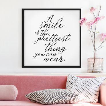 Poster con cornice - A Smile Is The Prettiest Thing - Quadrato 1:1