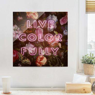 Quadro in vetro - live Colorfully - Quadrato 1:1