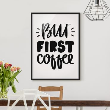 Poster con cornice - But First Coffee - Verticale 4:3