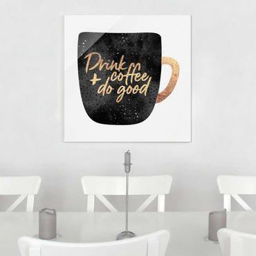Quadro in vetro - Bere caffè, fare del bene - Nero - Quadrato 1:1