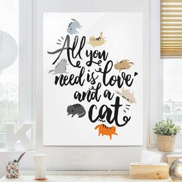 Quadro in vetro - All You Need Is Love And A Cat - Verticale 3:4
