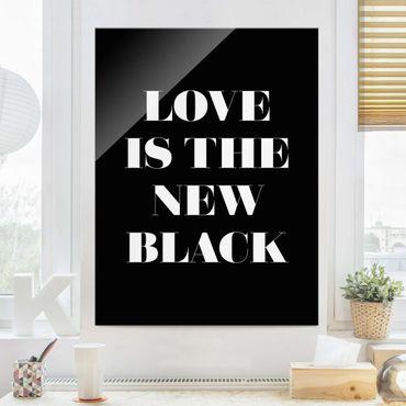 Quadro in vetro - Love Is The New Black - Verticale 3:4