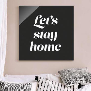 Quadro in vetro - Let's stay home tipografia