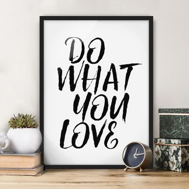 Poster con cornice - Do What You Love - Verticale 4:3