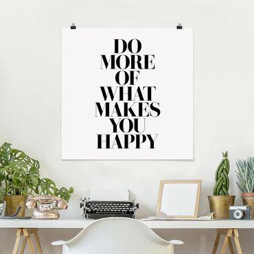 Poster - Fare di più Cosa ti rende felice - Quadrato 1:1