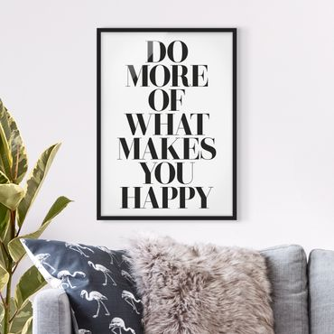 Poster con cornice - Do More Of What Makes You Happy - Verticale 4:3