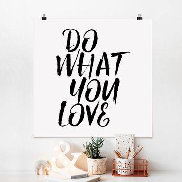 Poster - Do What You Love - Quadrato 1:1