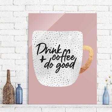 Quadro in vetro - Bere caffè, fare del bene - Bianco - Verticale 4:3