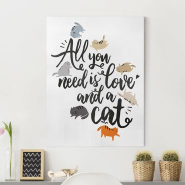 Stampa su tela - All You Need Is Love And A Cat - Verticale 3:4