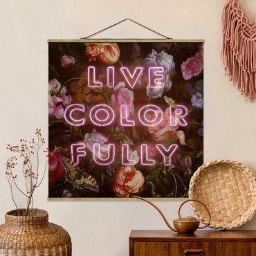 Foto su tessuto da parete con bastone - live Colorfully - Quadrato 1:1