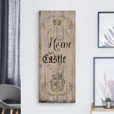 Stampa su legno - La mia casa è il mio castello - Verticale 5:2