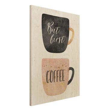 Stampa su legno - Ma prima, caffè - Verticale 4:3