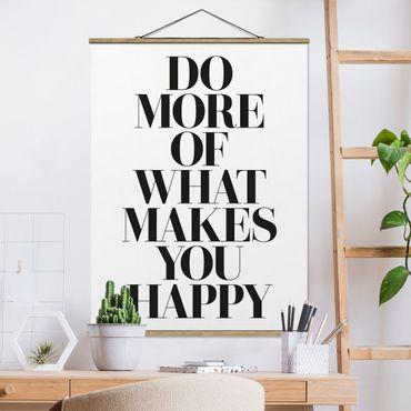 Foto su tessuto da parete con bastone - Fare di più Cosa ti rende felice - Verticale 4:3