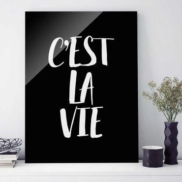 Quadro in vetro - C'Est La Vie - Verticale 3:4