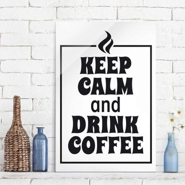 Quadro in vetro - No.EV86 Keep Calm And Drink Coffee - Verticale 2:3