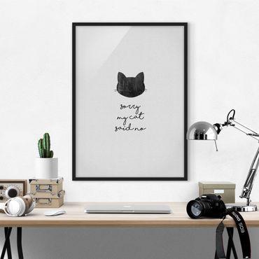 Poster con cornice - Citazione animale Sorry My Cat Said No