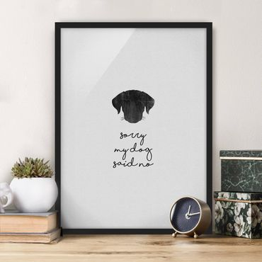 Poster con cornice - Citazione animale Sorry My Dog Said No