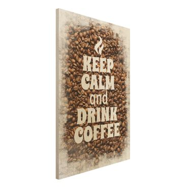 Quadro in legno - No.EV86 Keep Calm And Drink Coffee - Verticale 2:3
