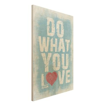 Quadro in legno - No.KA26 Do What You Love - Verticale 2:3