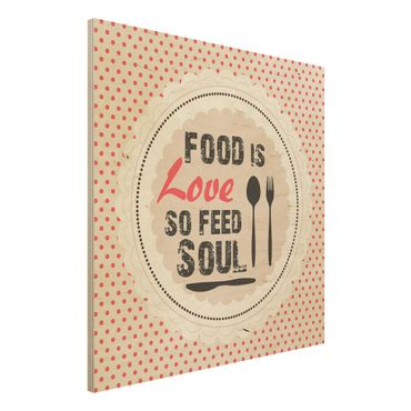 Quadro in legno - No.KA27 Food Is Love - Quadrato 1:1