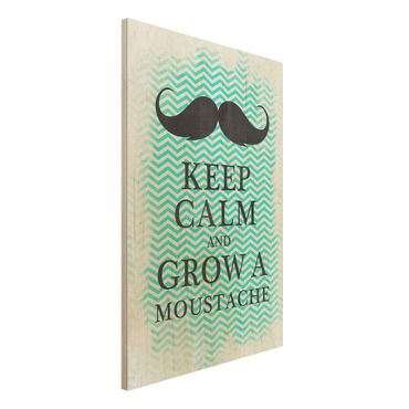 Quadro in legno - No.YK26 Keep Calm and Grow a Moustache - Verticale 2:3
