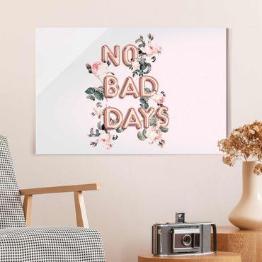 Quadro in vetro - No Bad Days