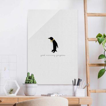 Quadro in vetro - Citazione pinguino Good Morning Gorgeous