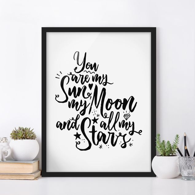 Poster con cornice - You Are My Sun, My Moon And All My Stars - Verticale 4:3