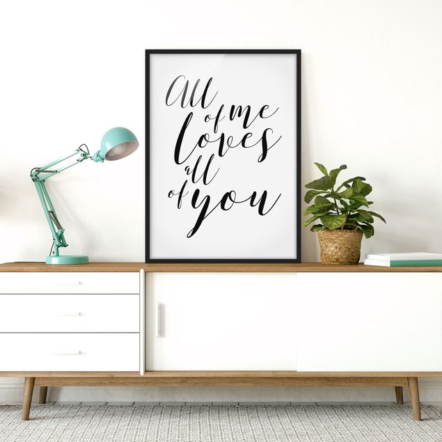 Poster con cornice - All Of Me Loves All Of You - Verticale 4:3