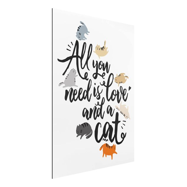 Quadro in alluminio - All You Need Is Love And A Cat