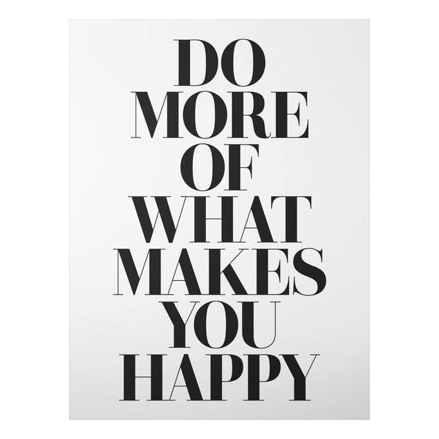 Quadro in alluminio - Do More Of What Makes You Happy