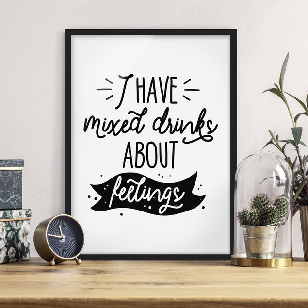 Poster con cornice - I Have Mixed Drinks About Feelings - Verticale 4:3